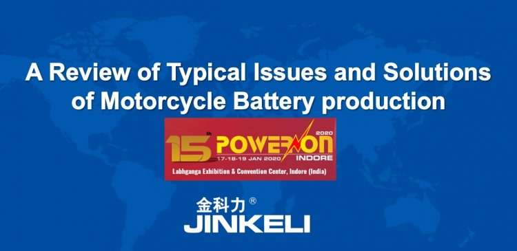 Typical Issues and Solution on Motorcycle Battery Production